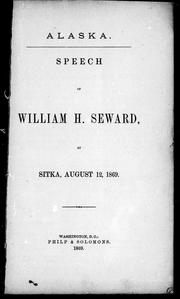 Cover of: Alaska, speech of William H. Seward at Sitka, August 12, 1869