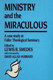 Cover of: Ministry and the miraculous