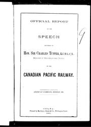 Cover of: Official report of the speech delivered by Hon. Sir Charles Tupper ... minister of raillways [sic] and canals, on the Canadian Pacific Railway
