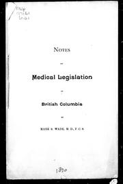 Cover of: Notes on medical legislation in British Columbia