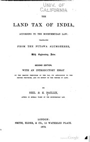 Cover of: The land tax of India, according to the Moohummudan law: translated from the Futawa Alumgeeree, with explanatory notes
