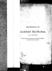 Cover of: Testimonials of Archibald MacMechan, B.A. (Toronto): submitted with an application for the chair of English at Queen's College, Kingston.