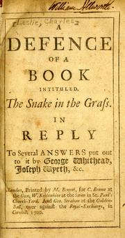 Cover of: A defence of a book intituled, The snake in the grass: in reply to several answers put out to it by George Whithead, Joseph Wyeth, &c.