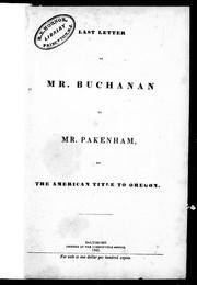 Cover of: Last letter of Mr. Buchanan to Mr. Pakenham, on the American title to Oregon