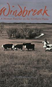 Cover of: Windbreak: a woman rancher on the northern plains