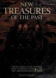 Cover of: New treasures of the past: fresh finds that deepen our understanding of the archaeology of man