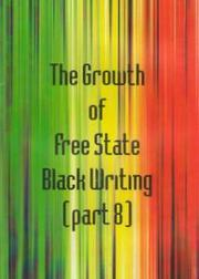 Cover of: The Growth of Free State Black Writing (part 8)