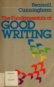 Cover of: The fundamentals of good writing