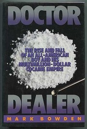 Cover of: Doctor dealer: The Rise and Fall of an All-American Boy and His Multimillion-Dollar Cocaine Empire