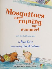 Cover of: Mosquitoes are ruining my summer!: and other silly dilly camp songs
