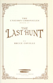 Cover of: The Last Hunt (The Unicorn Chronicles, Book 4)