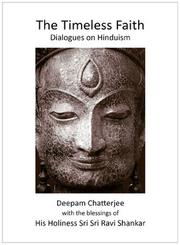 Cover of: The Timeless Faith: Dialogues on Hinduism