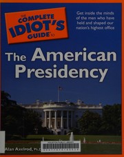 Cover of: The complete idiot's guide to the American presidency