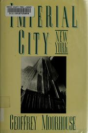 Cover of: Imperial city: the rise and rise of New York