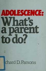 Cover of: Adolescence: what's a parent to do?