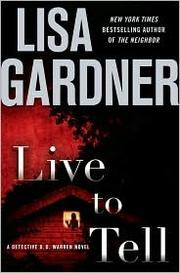 Cover of: Live to tell: a detective D.D. Warren novel