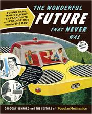 Cover of: The wonderful future that never was : flying cars, mail delivery by parachute, and other predictions from the past: flying cars, mail delivery by parachute, and other predictions from the past