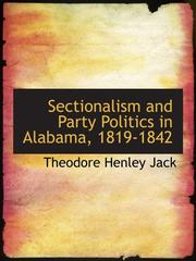 Cover of: Sectionalism and Party Politics in Alabama, 1819-1842