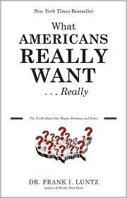Cover of: What Americans Really Want...Really