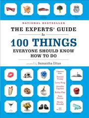 Cover of: The Experts' Guide to 100 Things Everyone Should Know How to Do