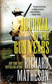 Cover of: Journal of the gun years: being choice selections from the authentic, never-before-printed diary of the famous gunfighter-lawman Clay Halser! whose deeds of daring made his name a by-word of terror in the Southwest between the years of 1866 and 1876