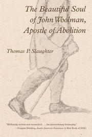 Cover of: The Beautiful Soul of John Woolman, Apostle of Abolition