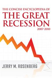 Cover of: The concise encyclopedia of the great recession, 2007-2010