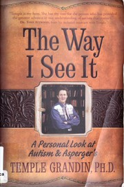 Cover of: Way I See It: A Personal Look at Autism and Asperger's