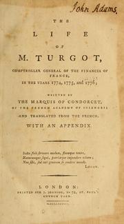 Cover of: The life of M. Turgot: comptroller general of the finances of France, in the years 1774, 1775, and 1776