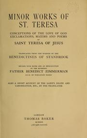 Cover of: Minor works of St. Teresa: conceptions of the love of God, exclamations, maxims and poems of Saint Teresa of Jesus.