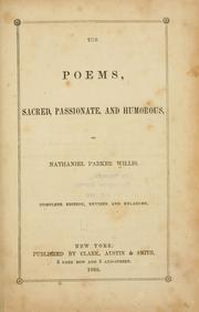 Cover of: The poems, sacred, passionate, and humorous, of Nathaniel Parker WIllis.