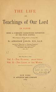 Cover of: The life and teachings of Our Lord in verse, being a complete harmonized exposition of the four Gospels: with original notes, textual index, etc.