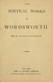 Cover of: The poetical works of Wordsworth, with memoir, explanatory notes, etc