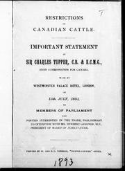 Cover of: Restrictions on Canadian cattle: important statement made at Westminster Palace Hotel, London, on 13th July, 1893 to members of Parliament and parties interested in the trade, preliminary to interview with Mr. Herbert Gardner, M.P., president of Board of Agriculture