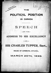 Cover of: The political position in Canada: speech on the address to His Excellency