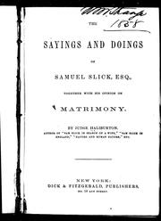 Cover of: The sayings and doings of Samuel Slick, Esq: together with his opinion on matrimony