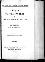 Cover of: Annals of the parish ; and, The Ayrshire legatees: with introduction by S. R. Crockett ; with a portrait and illustrations by John Wallace.