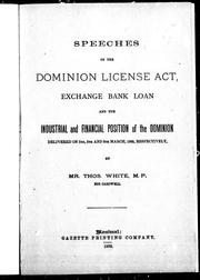 Cover of: Speeches on the Dominion License Act, exchange bank loan and the industrial and financial position of the Dominion