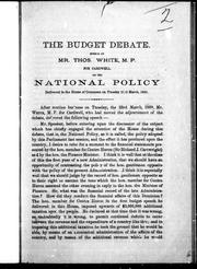 Cover of: The budget debate speech of Mr. Thos. White, M.P. for Cardwell, on the national policy