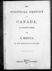 Cover of: A political destiny of Canada / by Goldwin Smith.  With a reply / by Sir Francis Hincks