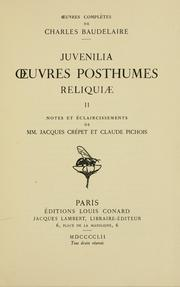 Cover of: Juvenilia, uvres posthumes, reliquiæ