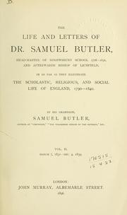 Cover of: The life and letters of Dr. Samuel Butler