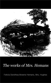 Cover of: The works of Mrs. Hemans: with a memoir of her life