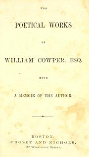 Cover of: The poetical works of William Cowper, Esq: with a memoir of the author.