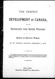 Cover of: The perfect development of Canada, is it inconsistent with British welfare?