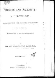 Cover of: Freedom and necessity: a lecture, delivered in Knox' College on the 6th April, 1870, at the close of the College session