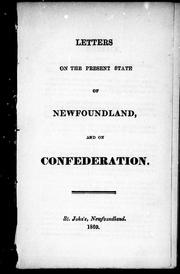 Cover of: Letters on the present state of Newfoundland and on confederation