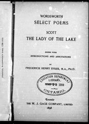 Cover of: Select poems / Wordsworth. The lady of the lake / Scott ; edited with introductions and annotations by Frederick Henry Sykes