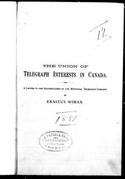 Cover of: The union of telegraph interests in Canada