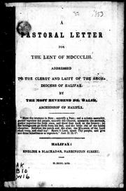 Cover of: A pastoral letter for the Lent of MDCCCLIII addressed to the clergy and laity of the Archdiocess [sic] of Halifax